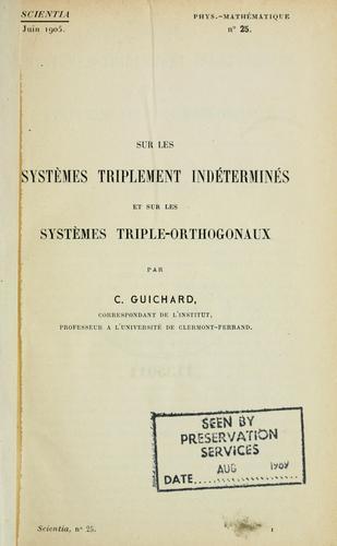 Sur les systèmes triplement indéterminés et sur les systèmes triple-orthogonaux.