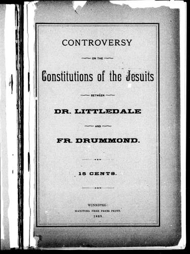 Controversy on the constitutions of the Jesuits between Dr. Littledale and Fr. Drummond