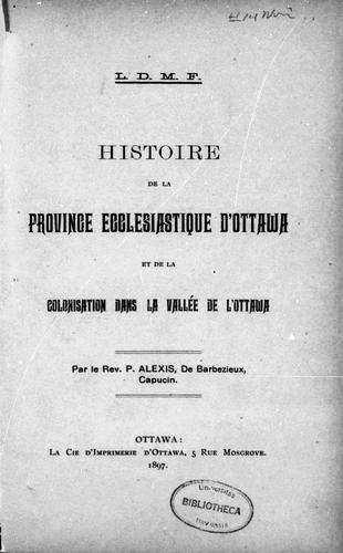 Histoire de la province ecclésiastique d'Ottawa et de la colonisation dans la vallée de l'Ottawa