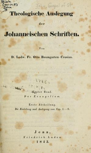 Theologische Auslegung der Johanneischen Schriften.