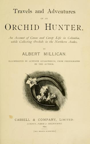 Travels and adventures of an orchid hunter.