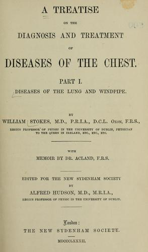 A treatise on the diagnosis and treatment of diseases of the chest.