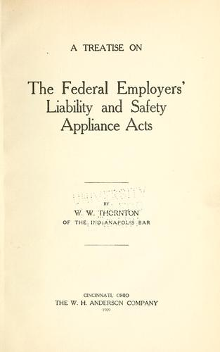 Download A treatise on the Federal employers' liability and safety appliance acts.