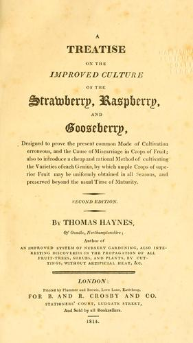 A treatise on the improved culture of the strawberry, raspberry, and gooseberry