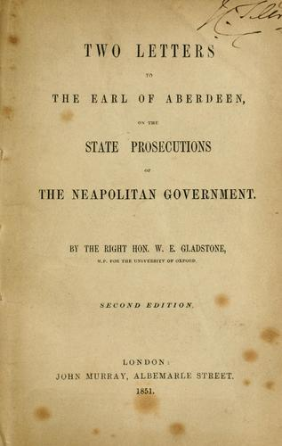 Download Two letters to the Earl of Aberdeen, on the state prosecutions of the Neapolitan government