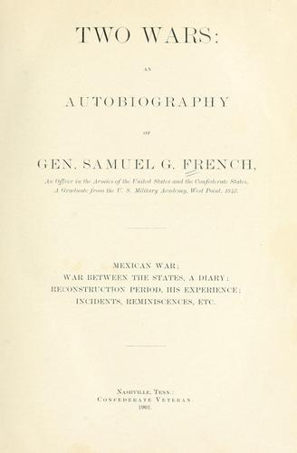 Download Two wars: an autobiography of General Samuel G. French …