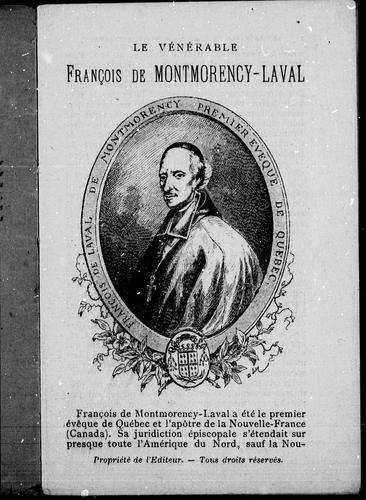 Le vénérable François de Montmorency Laval, premier évéque de Québec