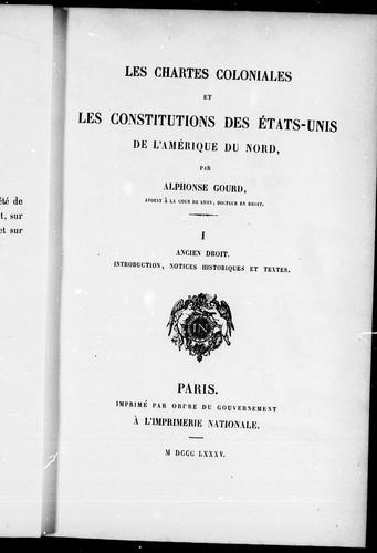 Les chartes coloniales et les constitutions des Etats-Unis de l'Amérique du Nord