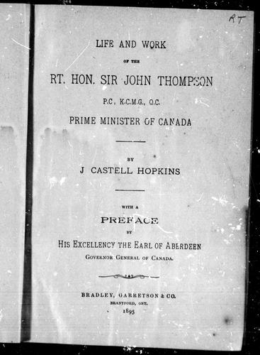Download Life and work of the Rt. Hon. Sir John Thompson, P.C., K.C.M.G., Q. C., prime minister of Canada