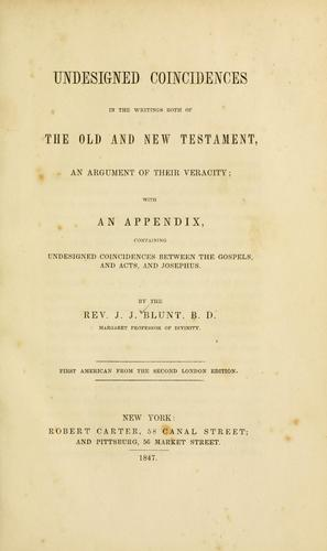 Undesigned coincidences in the writings both of the Old and New Testament