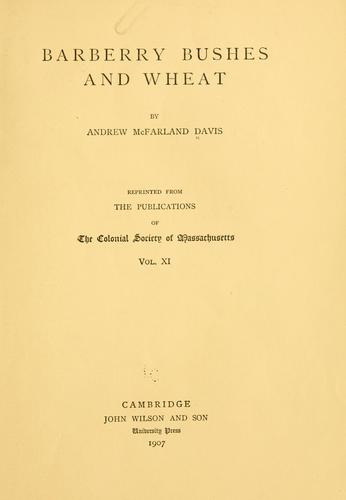 Barberry bushes and wheat by Andrew McFarland Davis