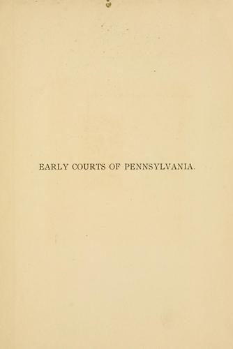 Download The early courts of Pennsylvania