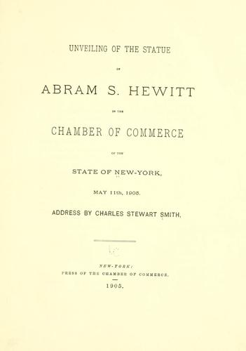 Unveiling of the statue of Abram S. Hewitt in the Chamber of commerce of the state of New York