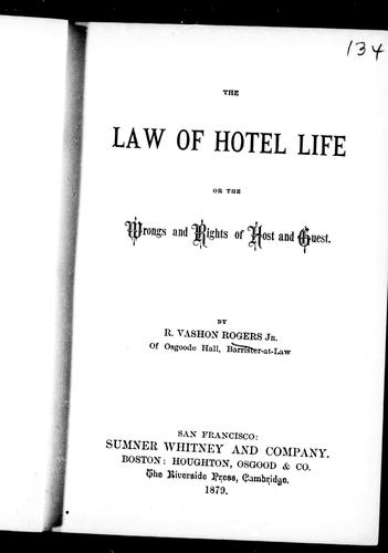 The law of hotel life, or, The wrongs and rights of host and guest