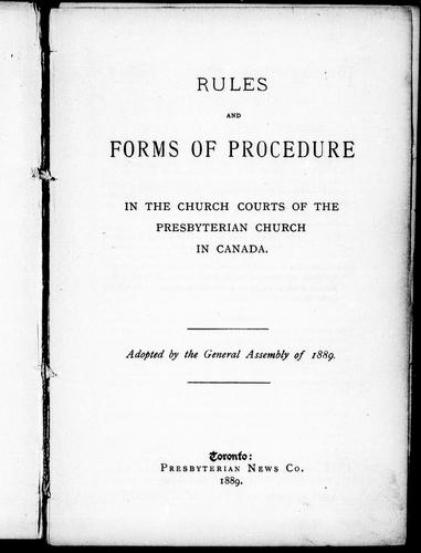 Rules and forms of procedure in the Church Courts of the Presbyterian Church in Canada