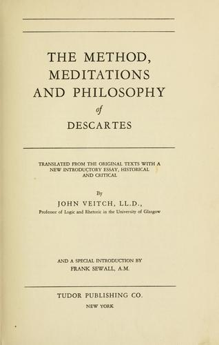 The method, meditations and philosophy of Descartes.