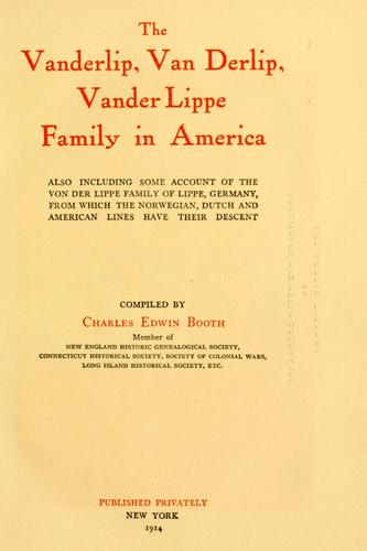 The Vanderlip, Van Derlip, Vander Lippe family in America by Charles Edwin Booth