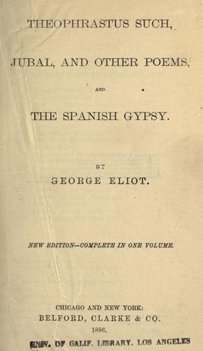 Theophrastus such, Jubal, and other poems, and the Spanish gypsy