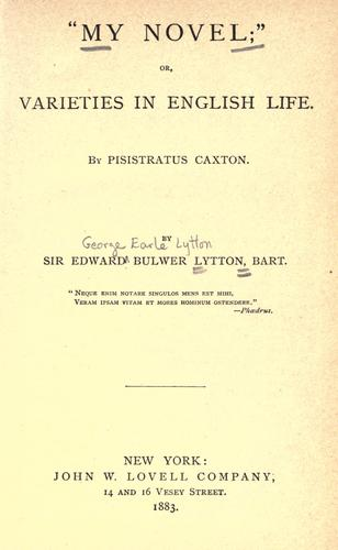 My Novel; or, Varieties in English Life by Edward Bulwer Lytton
