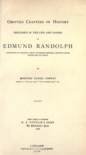 Download Omitted chapters of history disclosed in the life and papers of Edmund Randolph