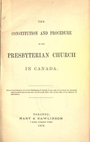Download The constitution and procedure of the Presbyterian Church in Canada.