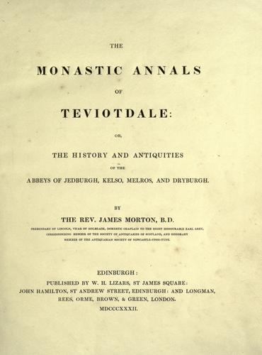The monastic annals of Teviotdale