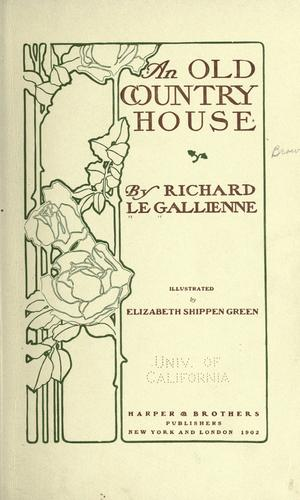 An old country house by Richard Le Gallienne