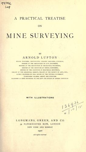 A practical treatise on mine surveying.