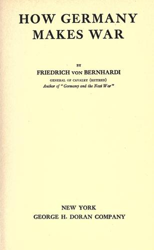 How Germany makes war by Friedrich von Bernhardi