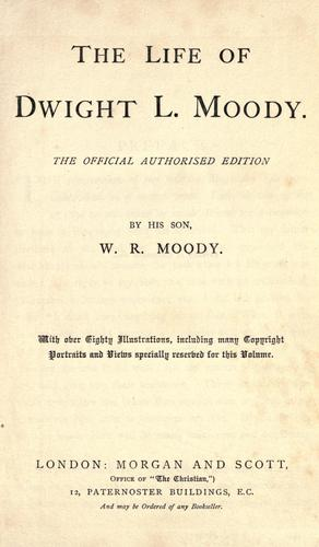 The life of Dwight L. Moody.