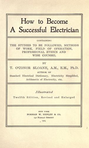 How to become a successful electrician by T. O'Conor Sloane