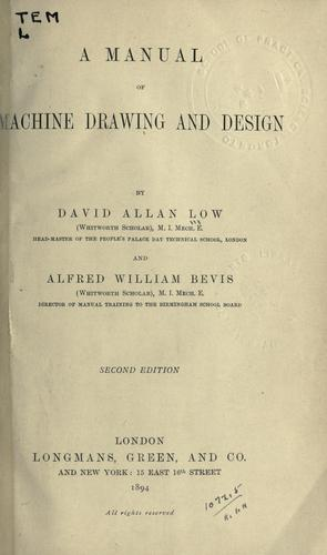 A manual of machine drawing and design.