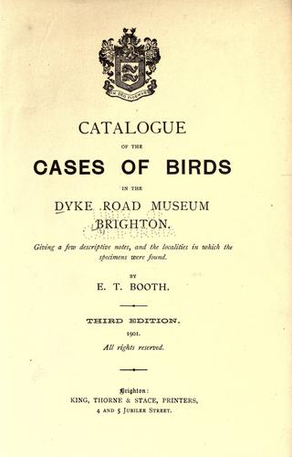 Download Catalogue of the cases of birds in the Dyke Road Museum, Brighton
