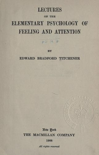 Lectures on the elementary psychology of feeling and attention.