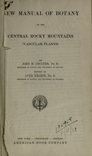 New manual of botany of the central Rocky Mountains, vascular plants