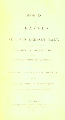 Download The memoirs and travels of Sir John Reresby, bart.