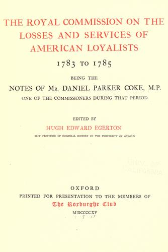 The Royal commission on the losses and services of American loyalists, 1783 to 1785