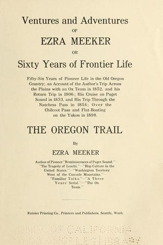 Download Ventures and adventures of Ezra Meeker
