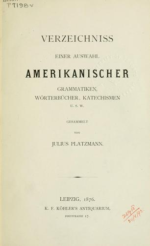 Download Verzeichniss einer Auswahl Amerikanischer Grammatiken, Wörterbücher, Katechismen, u.s.w.