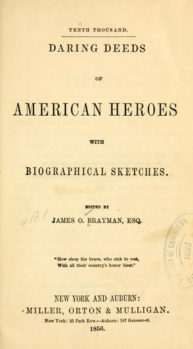 Daring deeds of American heroes, with biographical sketches.