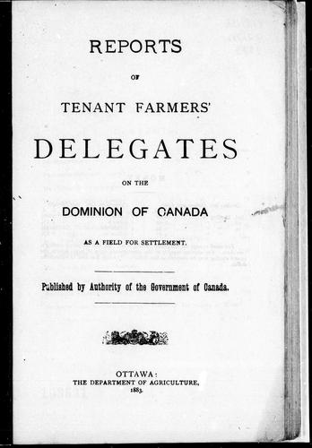 Download Reports of tenant farmers' delegates on the Dominion of Canada as a field for settlement