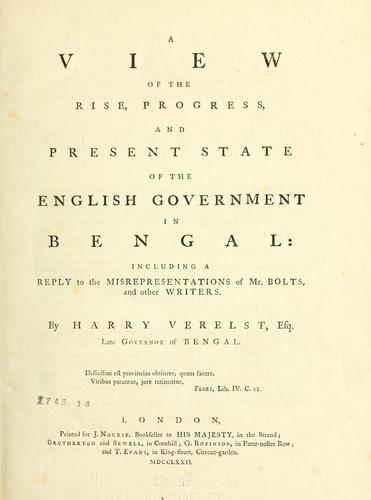 A view of the rise, progress, and present state of the English government in Bengal