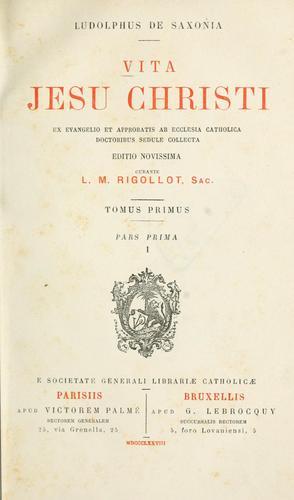Vita Jesu Christi ex Evangelio et approbatis ab Ecclesia Catholica doctoribus sedule collecta