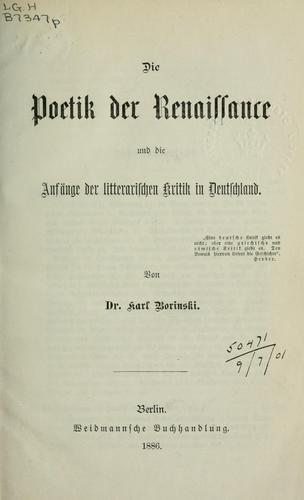 Download Die Poetik der Renaissance und die Anfänge der litterarischen Kritik in Deutschland.