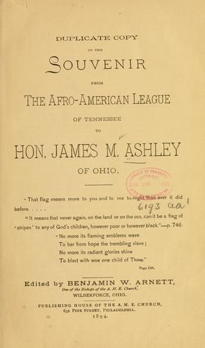Duplicate copy of the souvenir from the Afro-American league of Tennessee to Hon. James M. Ashley of Ohio …