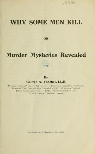 Download Why some men kill; or, Murder mysteries revealed