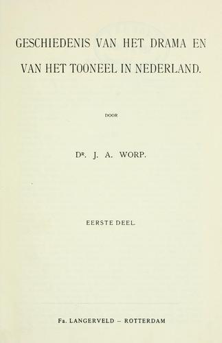 Download Geschiedenis van het drama en van het tooneel in Nederland.