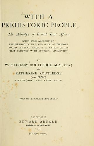 Download With a prehistoric people, the Akikuyu of British East Africa