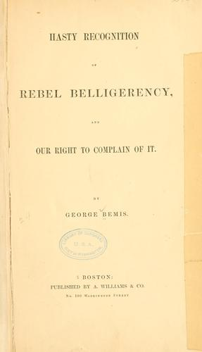 Hasty recognition of rebel belligerency, and our right to complain of it.