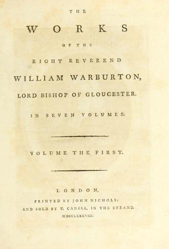 The works of the Right Reverend William Warburton …